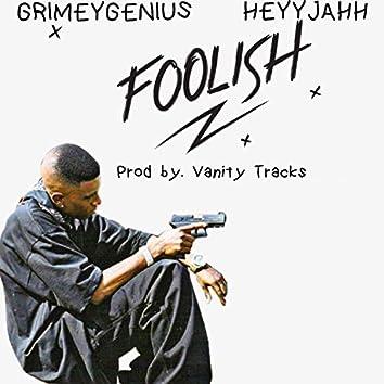 Foolish (feat. HeyyJahh)