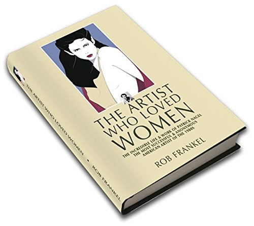 The Artist Who Loved Women: The Inc…