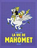 La vie de Mahomet by Zineb Charb (2013-09-19) - 19/09/2013