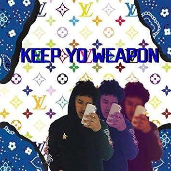 Keep Yo Weapon
