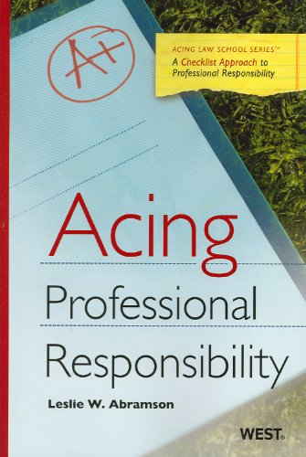 Acing Professional Responsibility (Acing Law School)