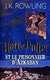 Harry Potter. tome 3 - Harry Potter et le Prisonnier d'Azkaban de Rowling. Joanne K. (2003) Broché - Gallimard (2003-02-13) - 13/02/2003