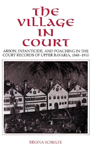 Compare Textbook Prices for The Village in Court: Arson, Infanticide, and Poaching in the Court Records of Upper Bavaria 1848–1910  ISBN 9780521431866 by Schulte, Regina,Selman, Barrie