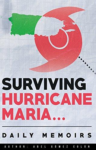Surviving Hurricane Maria, Daily Memoirs (English Edition)