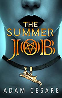 The Summer Job: A Satanic Thriller by [Adam Cesare]