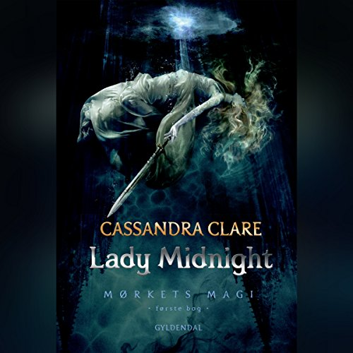 Lady Midnight     Mørkets magi 1              By:                                                                                                                                 Cassandra Clare                               Narrated by:                                                                                                                                 Sara Emilie Nielsen                      Length: 21 hrs and 3 mins     Not rated yet     Overall 0.0