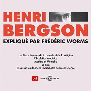 Henri Bergson                   De :                                                                                                                                 Frédéric Worms                               Lu par :                                                                                                                                 Frédéric Worms                      Durée : 4 h et 44 min     14 notations     Global 4,0