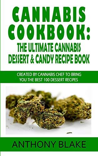 The Ultimate Cannabis Dessert & Candy Recipe Book