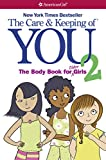 The Care and Keeping of You 2: The Body Book for Older Girls (American Girl)