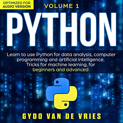 Python Volume 1: Learn to Use Python for Data Analysis, Computer Programming and Artificial Intelligence cover art