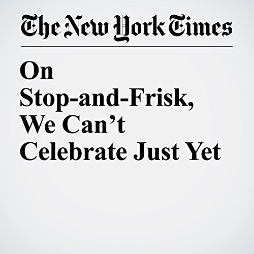 On Stop-and-Frisk, We Can't Celebrate Just Yet copertina
