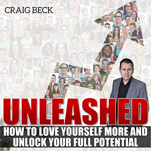 Unleashed: How to Love Yourself More and Unlock Your Full Potential  By  cover art