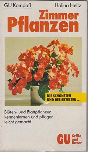 Zimmerpflanzen. Die beliebtesten Zimmerpflanzen - kennenlernen und pflegen leicht gemacht