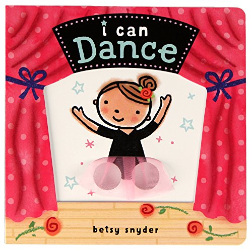 I Can Dance: (Baby Books about Dancing and Ballet, Board Book Ballerina)