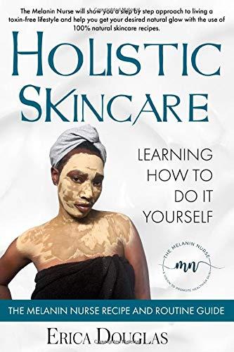 The Melanin Nurse Recipe and Routine Guide: Holistic Skincare