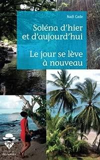 Soléna d'hier et d'aujourd'hui suivi de Le jour se lève à nouveau (French Edition)