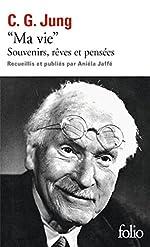 «Ma vie» - Souvenirs, rêves et pensées de Carl Gustav Jung