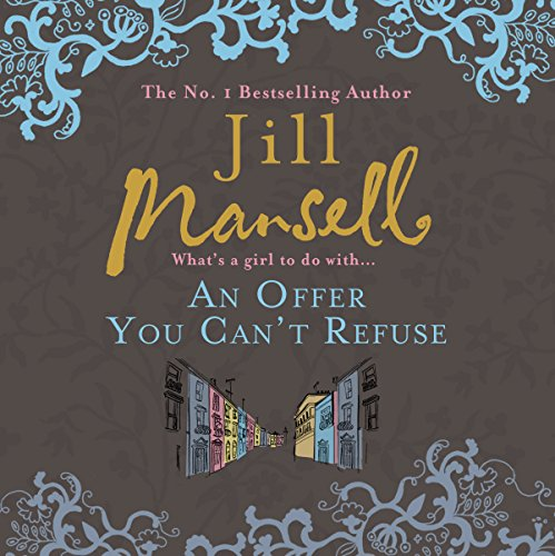 An Offer You Can't Refuse                   By:                                                                                                                                 Jill Mansell                               Narrated by:                                                                                                                                 Julie Maisey                      Length: 10 hrs and 57 mins     48 ratings     Overall 4.3