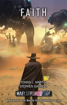 Maelstrom's Edge: Faith (Battle for Zycanthus Book 1) by [Tomas L. Martin, Stephen Gaskell]