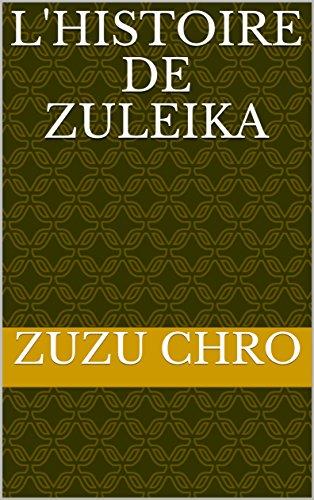 L'HISTOIRE DE ZULEIKA (French Edition)