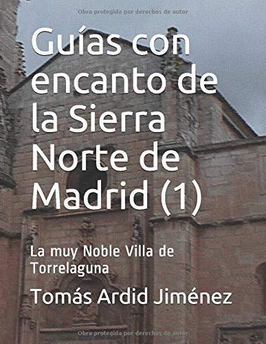 Guías con encanto de la Sierra Norte de Madrid (1): La muy Noble Villa de Torrelaguna