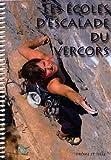Les écoles d'escalade du Vercors : 42 sites d'escalade sportive sur les départements de l'Isère et de la Drôme