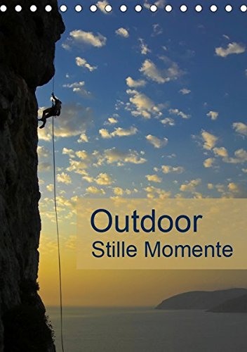 Outdoor-Stille Momente (Tischkalender 2019 DIN A5 hoch): Outdoor Impressionen für Ideen und Planung in der Natur (Planer, 14 Seiten ) (CALVENDO Sport)