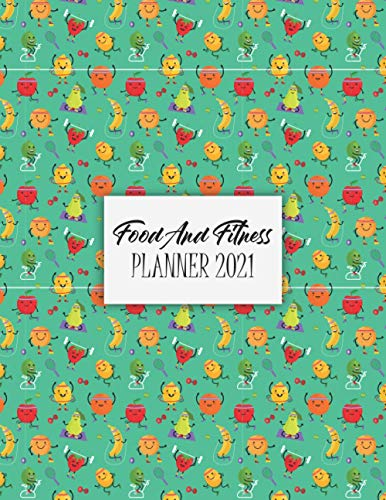 Food And Fitness Planner 2021: 2022 | Exercise | Calendar | Log Book | Tracker Journal Notebook | To Write In Weekly & Monthly With Notes Pages Set ... | Make A Perfect Gift For Family | Friends
