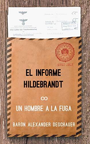 Un Hombre a la Fuga: El Informe Hildebrandt