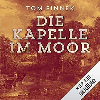 Die Kapelle im Moor     Moor-Trilogie 2              Autor:                                                                                                                                 Tom Finnek                               Sprecher:                                                                                                                                 Elmar Börger                      Spieldauer: 13 Std. und 35 Min.     228 Bewertungen     Gesamt 4,4