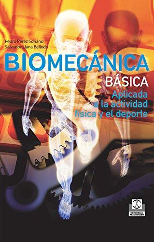 Biomecánica básica: Aplicada a la actividad física y el