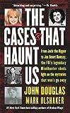 John Douglas: The Cases That Haunt Us (Mass Market Paperback); 2001 Edition