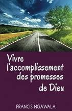 Vivre l'Accomplissement des Promesses de Dieu (French Edition)