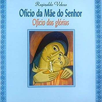 Ofício das Glórias (Ofício da Mãe do Senhor)