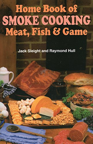Home Book of Smoke Cooking Meat, Fish & Game