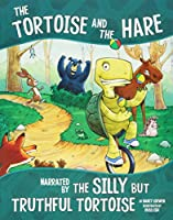 The Tortoise and the Hare, Narrated by the Silly but Truthful Tortoise (Other Side of the Fable)