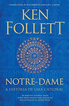Notre-Dame: A história de uma catedral por [Ken Follett]