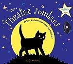 Mon Théâtre d'ombres - Un livre à éclairer pour animer ses histoires ! de Mila Editions