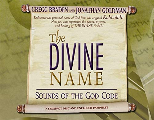 The Divine Name: Sounds of the God Code: The Sound That Can Change the World