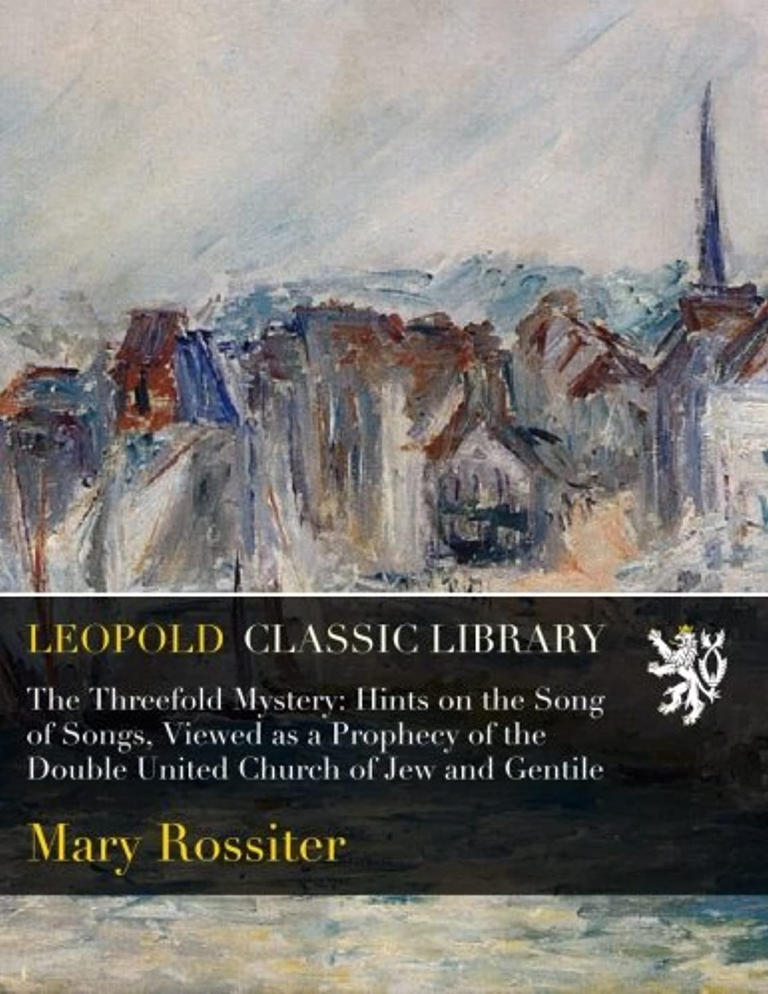 ブロックする不毛のなめるThe Threefold Mystery: Hints on the Song of Songs, Viewed as a Prophecy of the Double United Church of Jew and Gentile