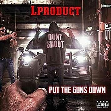 Put the Guns Down