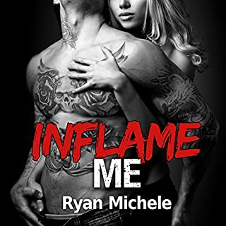 Inflame Me     Ravage MC, Book 4              Written by:                                                                                                                                 Ryan Michele                               Narrated by:                                                                                                                                 Lidia Dornet,                                                                                        Sebastian York                      Length: 6 hrs and 44 mins     1 rating     Overall 5.0