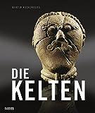 Die Kelten - Martin Kuckenburg