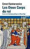 Les Deux Corps du roi - Essai sur la théologie politique au Moyen Âge