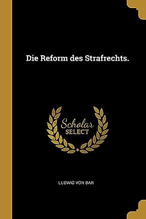 Die Reform des Strafrechts.