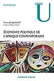 Economie politique de l'Afrique contemporaine - Concepts, analyses, politiques