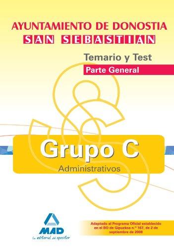 Grupo C Del Ayuntamiento De Donostia-San Sebastián. Temario Y Test De La Parte General