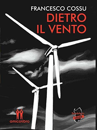 Dietro il vento (Le indagini di Vittorio Corti Vol. 1)