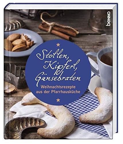 Stollen, Kipferl, Gänsebraten: Weihnachtsrezepte aus der Pfarrhausküche