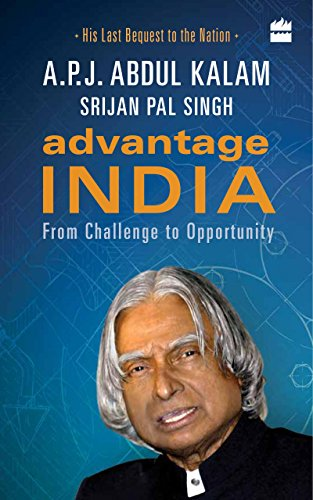Advantage India: From Challenge to Opportunity (India Vision 2020 By Apj Abdul Kalam)